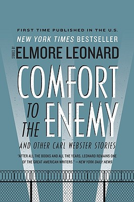 Comfort to the Enemy and Other Carl Webster Stories By Leonard, Elmore