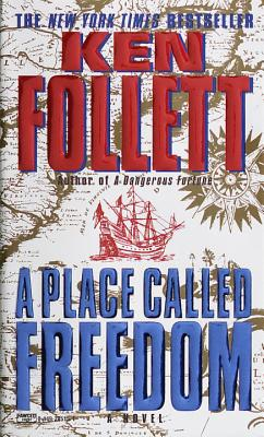 A Place Called Freedom By Follett, Ken